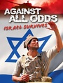 Against All Odds: Israel Survives - 13 Episode Series - VOD