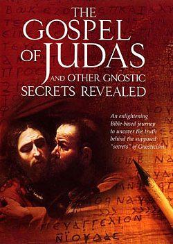 The Gospel Of Judas & Other Gnostic Secrets Revealed