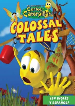 The Adventures of Carlos Caterpillar #1: Colossal Tales