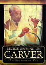 George Washington Carver: An Uncommon Way - DVD