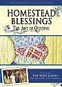 Homestead Blessings: The Art of Quilting - DVD