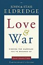 Love and War: Finding the Marriage Youve Dreamed Of - Participants Guide - Book