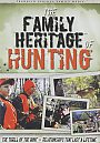 The Family Heritage of Hunting - DVD