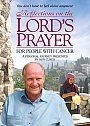 Reflections on the Lords Prayer: For People with Cancer - DVD