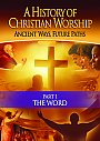 History of Christian Worship: Part 1 The Word - DVD