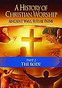 History of Christian Worship: Part 2 The Body - DVD