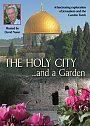 The Holy City and a Garden - DVD