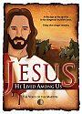 Jesus: He Lived Among Us - VOD