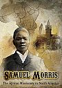Samuel Morris: African Missionary to North America - VOD