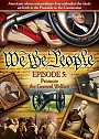 We The People: Secure the Blessings of Liberty Episode 6 - DVD