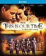 This Is Our Time - Blu-ray