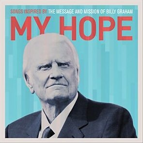 My Hope: Songs Inspired by the Message of Billy Graham