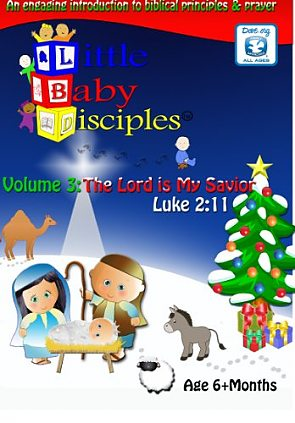 Little Baby Disciples: The Lord is My Savior