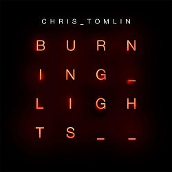 Chris Tomlin: Burning Lights Deluxe Tour Edition