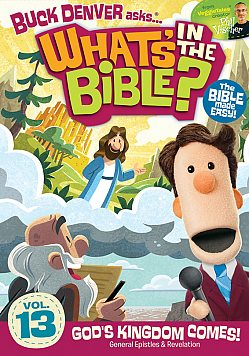 Buck Denver Asks... What's in the Bible? #13: God's Kingdom Comes!