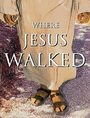 Where Jesus Walked - DVD