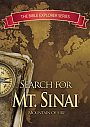 Bible Explorer Series: Search For Mt. Sinai: Mountain Of Fire - VOD