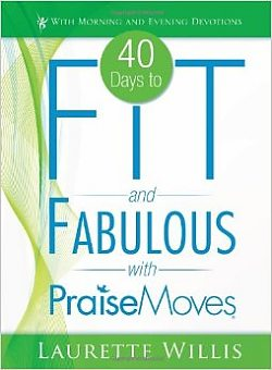 PraiseMoves: 40 Days to Fit and Fabulous