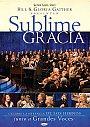 Bill & Gloria Gaither: Sublime Gracia - DVD