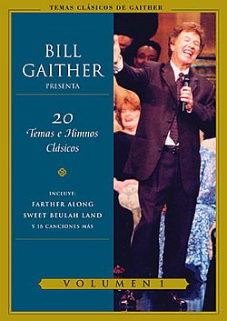 Bill & Gloria Gaither: 20 Temas e Himnos Clasicos