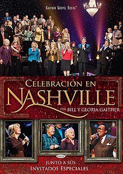Bill & Gloria Gaither: Celebracion En Nashville