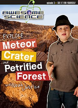 Awesome Science: Explore Petrified Forest / Meteor Crater
