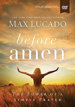 Before Amen: A DVD Study by Max Lucado