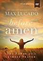 Before Amen: A DVD Study by Max Lucado - DVD