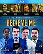 Believe Me - Blu-ray