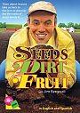 Seeds Dirt Fruit - DVD