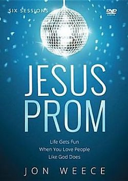Jesus Prom: A 6 Session Study