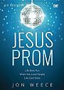 Jesus Prom: A 6 Session Study - DVD