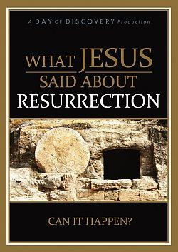 What Jesus Said About: Resurrection