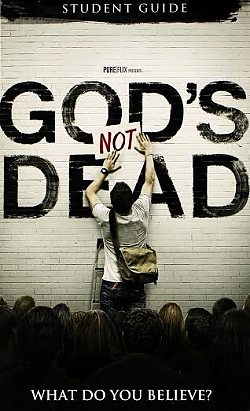 God's Not Dead: Student Guide