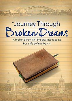 A Journey Through Broken Dreams