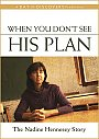 When You Dont See His Plan: The Nadine Hennesey Story - DVD