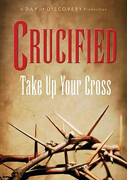 Crucified: Take Up Your Cross