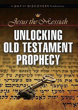 Jesus the Messiah: Unlocking Old Testament Prophecy