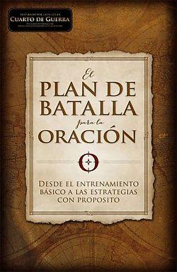 El Plan de Batalla Para la Oración (The Battle Plan)