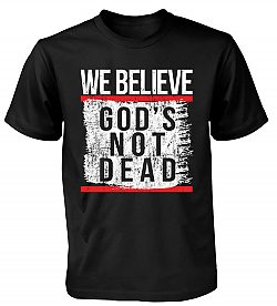 We Believe God's Not Dead: (Black, Large) - T-Shirt