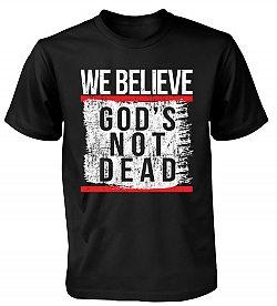 We Believe God's Not Dead:(Black, X-Large) - T-Shirt