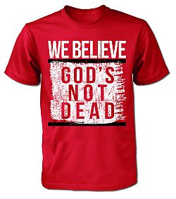 We Believe God's Not Dead: (Red, Medium) - T-Shirt
