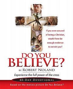 Do You Believe? - 40-Day Devotional