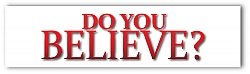 Do You Believe? - Bumper Sticker