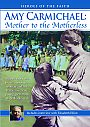 Amy Carmichael: Mother to the Motherless - DVD