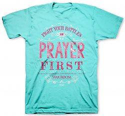 Prayer First: (Ladies, X-Large) - T-Shirt - Apparel