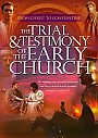 Trial And Testimony of the Early Church - DVD