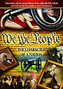 We The People: The Character of a Nation - DVD