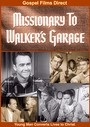 Missionary to Walkers Garage - VOD