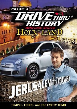 Drive Thru History: Holy Land Volume 4 - Jerusalem to Calvary